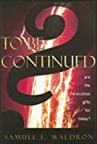 To Be Continued?, Samuel E. Waldron, 1879737582