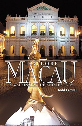 Explore Macau: A Walking Guide and History