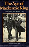 The Age of Mackenzie King, Ferns, Henry and Ostry, Bernard, 0888621140