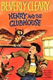 Henry and the Clubhouse (Henry Huggins) by Cleary, Beverly (2007) Paperback