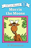 Morris the Moose, Bernard Wiseman and B. Wiseman, 0833569996