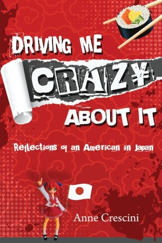Driving Me Crazy About It: Reflections of an American in Japan