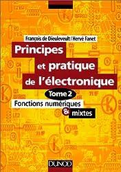 Principes et pratique de l'électronique, tome 2 : Fonctions numériques et mixtes
