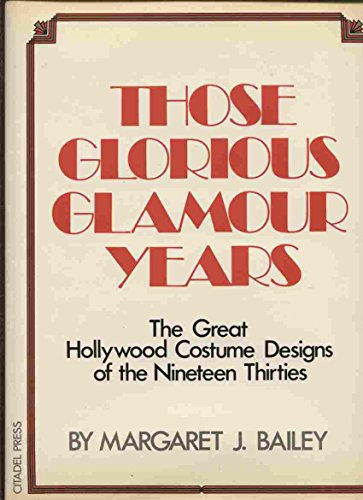 Those Glorious Glamour Years: The Great Hollywood Costume Designs of the Nineteen Thirties (Theatrical Costumes Los Angeles)