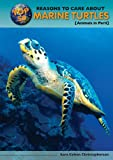 Top 50 Reasons to Care about Marine Turtles: Animals in Peril (Top 50 Reasons to Care about Endangered Animals)