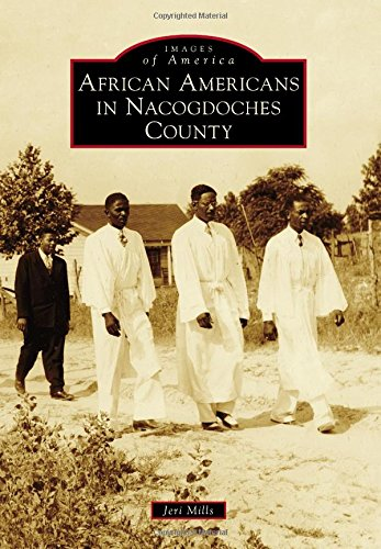 Books : African Americans in Nacogdoches County (Images of America)