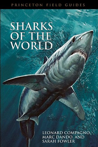 Sharks of the World (Princeton Field Guides) -