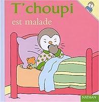 T'choupi est malade par Thierry Courtin
