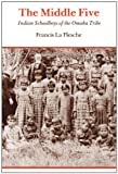 img - for The Middle Five: Indian Schoolboys of the Omaha Tribe book / textbook / text book