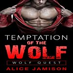 Wolf Quest: Temptation of the Wolf | Alice Jamison