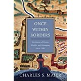 Once Within Borders: Territories of Power, Wealth, and Belonging since 1500