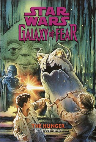 The Hunger (Star Wars: Galaxy of Fear, Book 12) - Book  of the Star Wars Legends