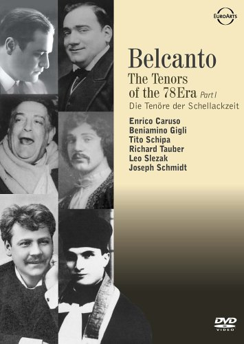 Belcanto - Tenors of the 78 Era, Part One / Enrico Caruso, Beniamino Gigli, Tito Schipa, Leo Slezak, Joseph Schmidt, Richard Tauber by Alliance