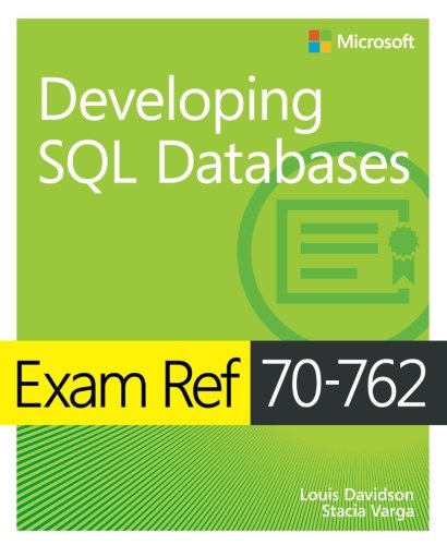 Exam Ref 70-762 Developing SQL Databases by Microsoft Press
