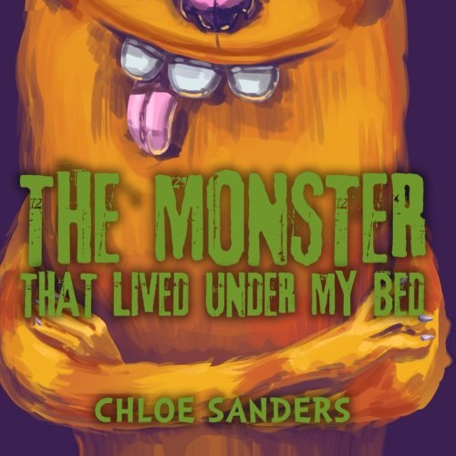 The Monster That Lived Under My Bed: (Children's book about a Boy and a Cute Monster, Picture Books, Preschool Books, Ages 3-5, Baby Books, Kids Books,  Bedtime Story)