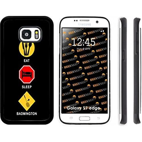 Rikki Knight Eat Sleep Badminton Design Samsung Galaxy S7 Edge Case Cover (Black Rubber with front Bumper Protection) for Samsung Galaxy S7 Edge ONLY Sales