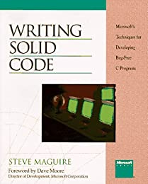 Writing Solid Code: Microsoft's Techniques for Developing Bug-Free C Programs (Microsoft Programming Series)