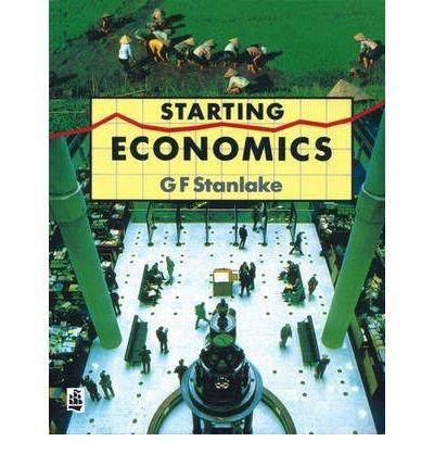 [(Starting Economics )] [Author: G. F. Stanlake] [Oct-1988]