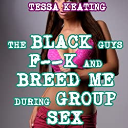 The Black Guys F--k and Breed Me During Group Sex