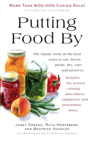 Putting Food By: Fifth Edition by Ruth Hertzberg, Janet Greene, Beatrice Vaughan