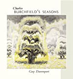 Charles Burchfield's Seasons, Guy Davenport, 1566409799