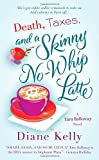 Death, Taxes, and a Skinny No-Whip Latte, Diane Kelly, 0312551274