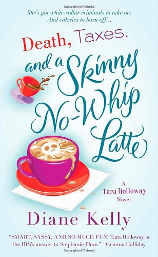 Death, Taxes, and a Skinny No-Whip Latte (A Tara Holloway Novel) PDF