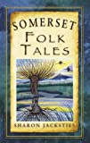 Somerset Folk Tales (Folk Tales: United Kingdom)