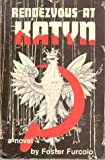 img - for Rendezvous at Katyn: A novel based on one of the most shocking events in modern history book / textbook / text book
