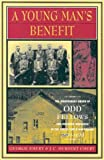 A Young Man's Benefit : The Independent Order of Odd Fellows and Sickness Insurance in the United States and Canada, 1860-1929, Emery, George and Emery, J. C. Herbert, 077351824X