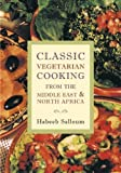 Classic Vegetarian Cooking: From the Middle East and North Africa by Salloum, Habeeb (2003) Paperback