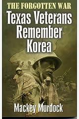 The Forgotten War: Texas Veterans Remember Korea Paperback