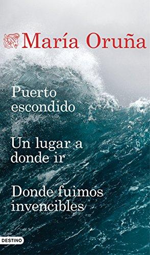 Puerto escondido + Un lugar a donde ir + Donde fuimos invencibles (Pack) (Los libros del Puerto Escondido) (Spanish Edition) (Maria Oruna Un Lugar A Donde Ir)