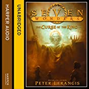 The Curse of the King: Seven Wonders, Book 4 | Peter Lerangis