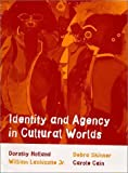 Identity and Agency in Cultural Worlds, Dorothy Holland and William Lachicotte, 0674815661