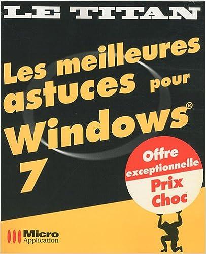 Les meilleures astuces pour Windows 7 - Xavier Creuset et Sophie Valeyre sur Bookys