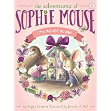 The Mouse House (The Adventures of Sophie Mouse Book 11)