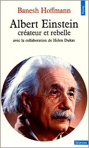 Albert Einstein : Créateur et rebelle