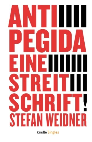 Read Online Anti-Pegida: Eine Streitschrift (German Edition) ebook