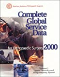 Complete Global Service Data for Orthopaedic Surgery 2000, Aaos Committee on Cpt Staff and Icd Coding Staff, 0892032448
