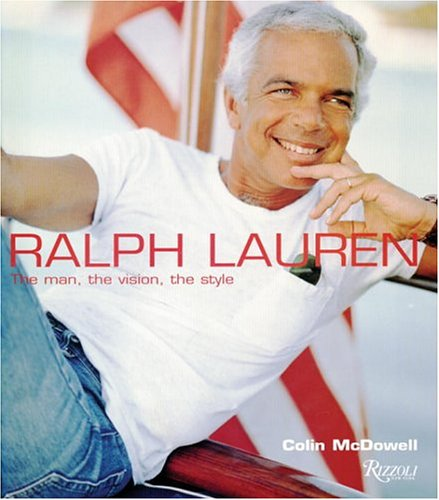 Ralph Lauren: The Man, The Vision, The Style pdf