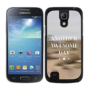 Funda carcasa para Samsung Galaxy S4 Mini frase Another awesome day borde negro