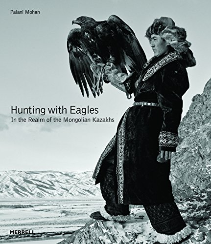 Image of Hunting with Eagles: In the Realm of the Mongolian Kazakhs