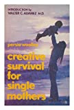Creative Survival for Single Mothers, Persia Woolley, 0890870179
