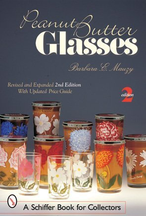 Peanut Butter Glasses (Schiffer Book for Collectors)