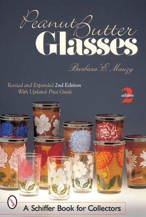 Read Online Peanut Butter Glasses (Schiffer Book for Collectors) ebook
