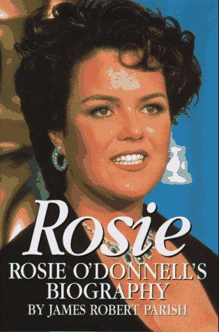 Rosie: Rosie O'Donnell's Biography