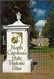 North Carolina's State Historic Sites, Gary L. McCullough, 0895872412