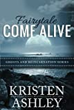 Fairytale Come Alive (Ghosts and Reincarnation) (Volume 4)