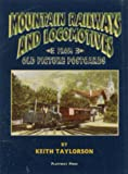 img - for Mountain Railways and Locomotives: From Old Picture Postcards book / textbook / text book